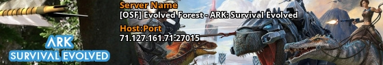 [OSF] Evolved Forest - ARK: Survival Evolved - 71.127.161.138:27015
