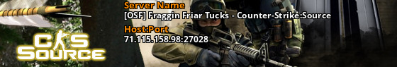 [OSF] Fraggin Friar Tucks - Counter-Strike:Source - 71.127.161.71:27028