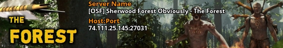 [OSF] Sherwood Forest Obviously - The Forest - 74.111.25.145:27031